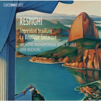 RESPIGHI - Impressioni brasiliane - La boutique fantasque
